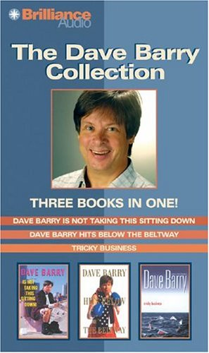 Dave Barry Collection: Dave Barry Is Not Taking This Sitting Down / Dave Barry Hits Below the Beltway / Tricky Business