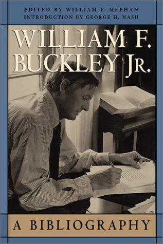 William F. Buckley, Jr.: A Bibliography