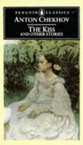 The Kiss and Other Stories by Anton Chekhov