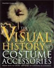 The Visual History of Costume Accessories