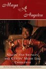 Singin' and Swingin' and Gettin' Merry Like Christmas by Maya Angelou