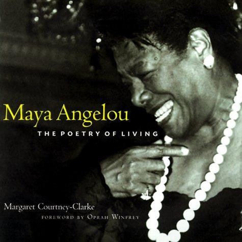 Maya Angelou: The Poetry of Living