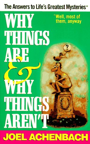 Why Things Are and Why Things Aren't by Joel Achenbach
