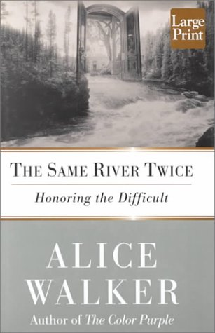 eBook The Same River Twice: Honoring the Difficult : A Meditation of ...