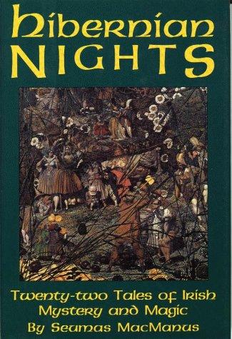 Hibernian Nights: Twenty-two Tales of Irish Mystery and Magic