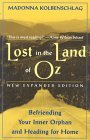 Lost in the Land of Oz: Befriending Your Inner Orphan & Heading for Home