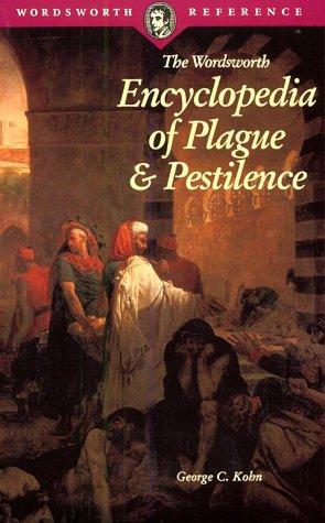 Encyclopedia of Plague & Pestilence (Wordsworth Reference)