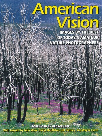 American Vision: Images by the Best of Today's Amateur Photographers