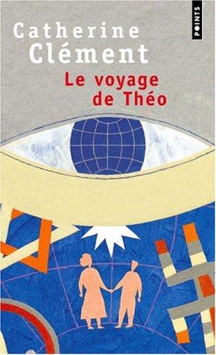 Le Voyage de Theo by Catherine Clément