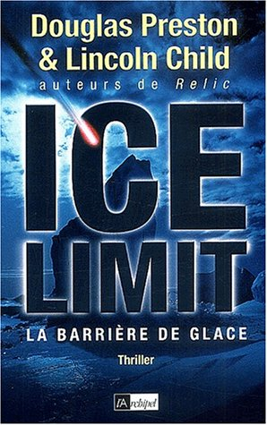 The Ice Limit by Douglas Preston