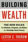 Building Wealth: The New Rules for Individuals, Companies & Nations in a Knowledge-based Economy