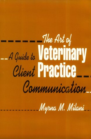 The Art of Veterinary Practice: A Guide to Client Communication