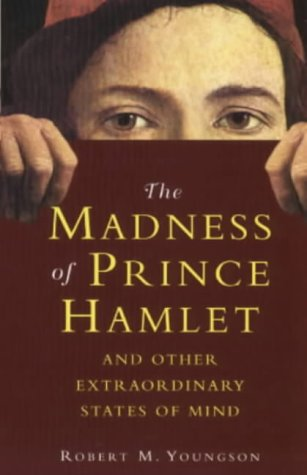 The Madness of Prince Hamlet and Other Delusions