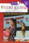 Double Birthday Trouble (Silver Blades Figure Eights: Super Special No. 1)