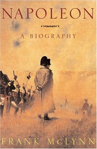 a comprehensive biography of napoleon the legendary figure in french history
