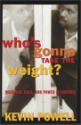 Who's Gonna Take the Weight:  Manhood, Race, and Power in America