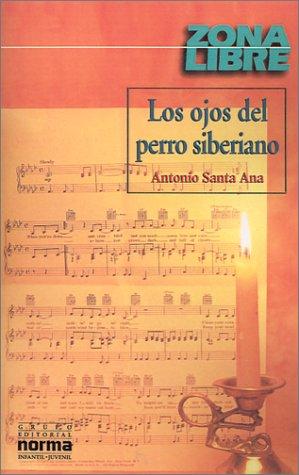 Los ojos del perro siberiano by Antonio Santa Ana