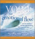 Yoga for Emotional Flow: Free Your Emotions Through Yoga Breathing, Body Awareness, and Energetic Release