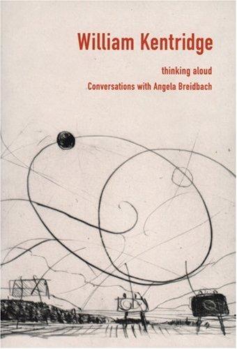 William Kentridge: Thinking Aloud: Conversations with Angela Breidbach