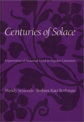 Centuries of Solace: Expressions of Maternal Grief in Popular Literature