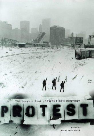 The Penguin Book Of Twentieth Century Protest