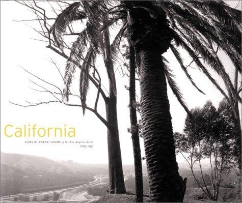 Robert Adams: California: Views by Robert Adams of the Los Angeles Basin, 1978-1983