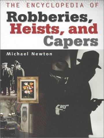 The Encyclopedia of Robberies, Heists and Capers