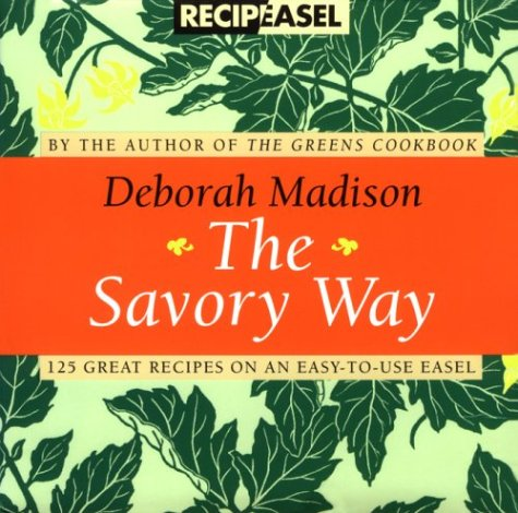 The Savory Way Recipeasel by Deborah Madison