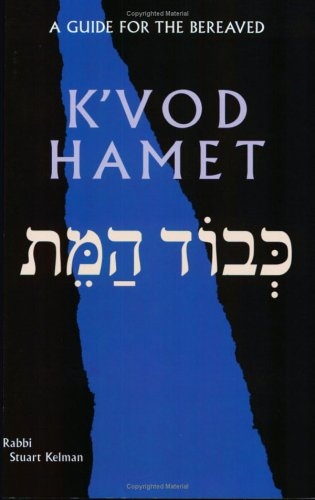 K'Vod Hamet: A Guide for the Bereaved