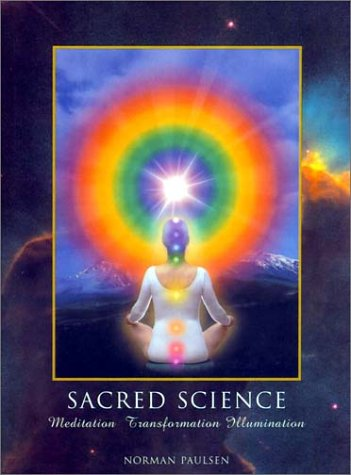 Sacred Science : Meditation, Transformation, Illumination