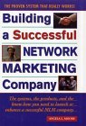 Building a Successful Network Marketing Company: The Systems, the Products, and the Know-How You Need to Launch or Enhance a Successful MLM Company