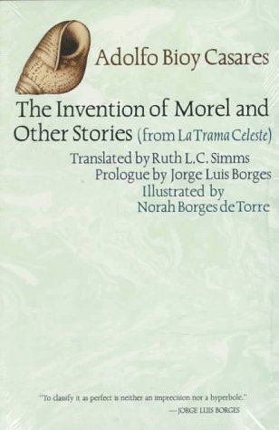 The Invention of Morel and Other Stories, from La Trama Celeste by Adolfo Bioy Casares