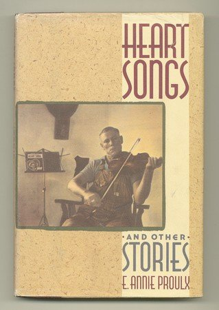 Heart Songs and Other Stories by Annie Proulx
