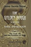 The Magic Art and the Evolution of Kings, Vol 1. The Golden Bough, Part 1