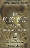 The Golden Bough: A Study In Magic and Religion, Part 2: Taboo and the Perils of the Soul