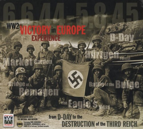 Ww2 Victory in Europe Experience: From D-Day to the Destruction of Thethird Reich [With Audio CD]