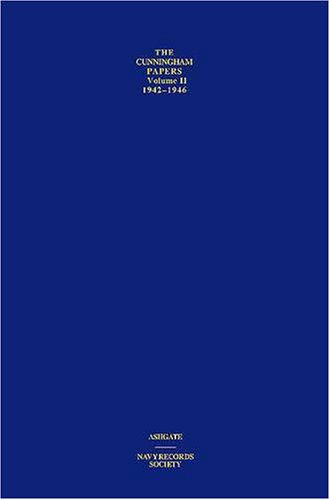 The Cunningham Papers: Volume II: The Triumph of Allied Sea Power 1942-1946