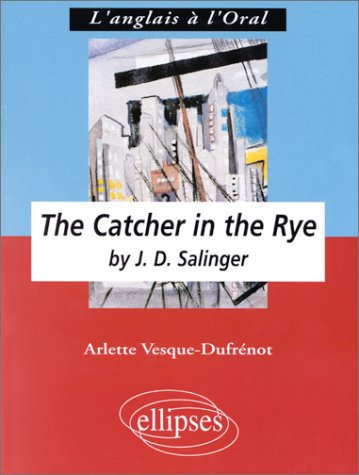"""The Catcher In The Rye"" By J. D. Salingeranglais Lv1 Renforcée, Terminale L"