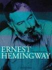 Ernest Hemingway: An Illustrated Biography