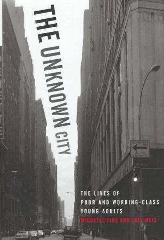 The Unknown City: Lives of Poor and Working-Class Young Adults
