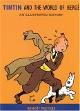 Tintin and the World of Hergé by Benoît Peeters