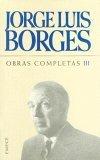 Obras Completas 3 by Jorge Luis Borges