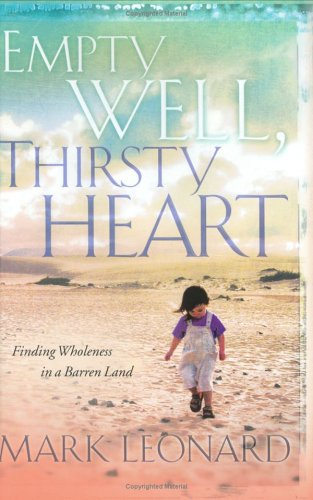 Empty Well Thirsty Heart: Finding Wholeness in a Barren Land