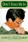 Don't Fence Me in: An Anecdotal Biography of Lewis Grizzard