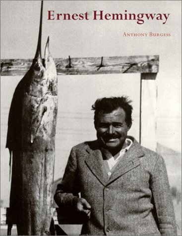 Ernest Hemingway by Anthony Burgess
