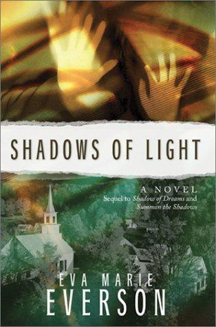 Shadows of Light by Eva Marie Everson