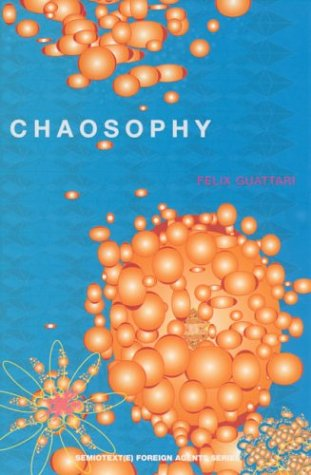 Chaosophy: Texts and Interviews 1972–1977