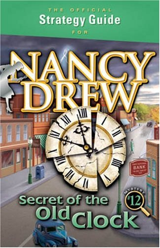 The Official Strategy Guide For Nancy Drew: Secret Of The Old Clock