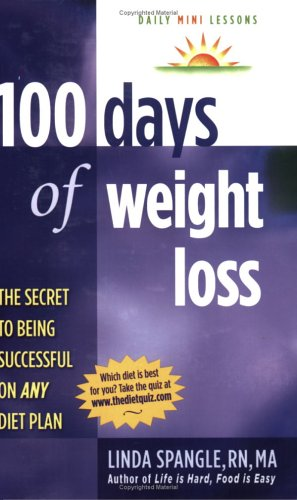 100 Days of Weight Loss: The Secret to Being Successful on Any Diet Plan by  Linda Spangle
