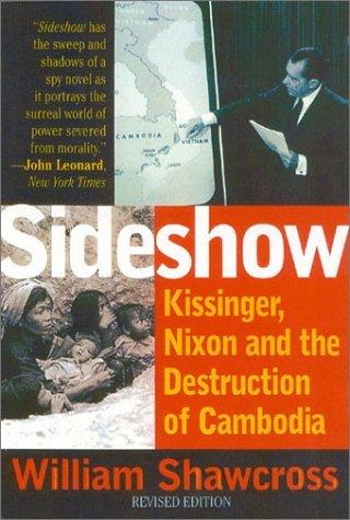 Sideshow: Kissinger, Nixon & the Destruction of Cambodia